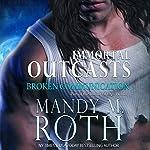 Broken Communication: Immortal Outcasts, Book 1 | Mandy M. Roth