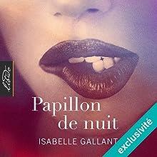 Papillon de nuit | Livre audio Auteur(s) : Isabelle Gallant Narrateur(s) : Isabelle Coltel