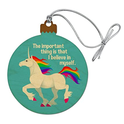 Christmas By Myself This Year.Graphics More Unicorn The Important Thing Is That I Believe In Myself Wood Christmas Tree Holiday Ornament