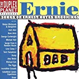 Duplex Planet Presents: Ernie - Songs of Ernest Noyes Brookings by Ernest Noyes Brookings (2001-06-12)