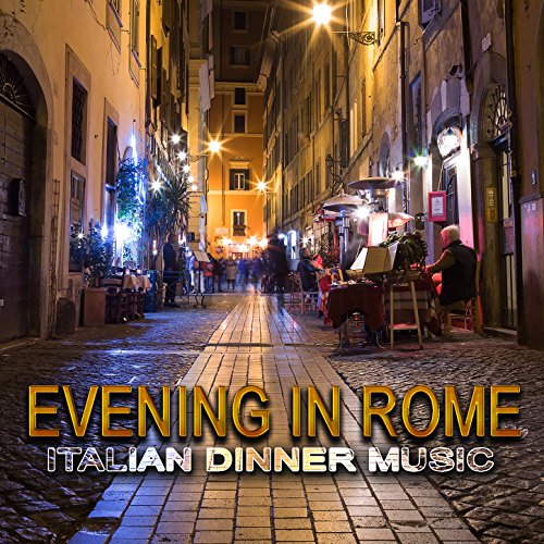 Best Romantic Restaurants In Rome Italy: Italian Café: Traditional Romantic Dinner Music From Italy