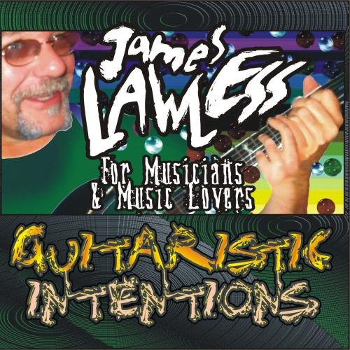 James LAWLESS - Guitaristic Intentions by James LAWLESS banned records publishing products