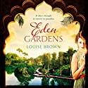 Eden Gardens Audiobook by Louise Brown Narrated by Jo Woodcock, Bharti Patel