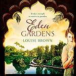 Eden Gardens | Louise Brown