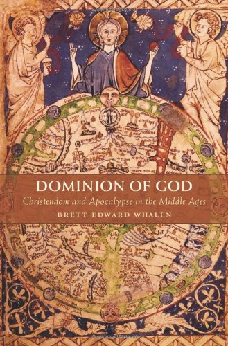 Dominion of God: Christendom and Apocalypse in the Middle Ages