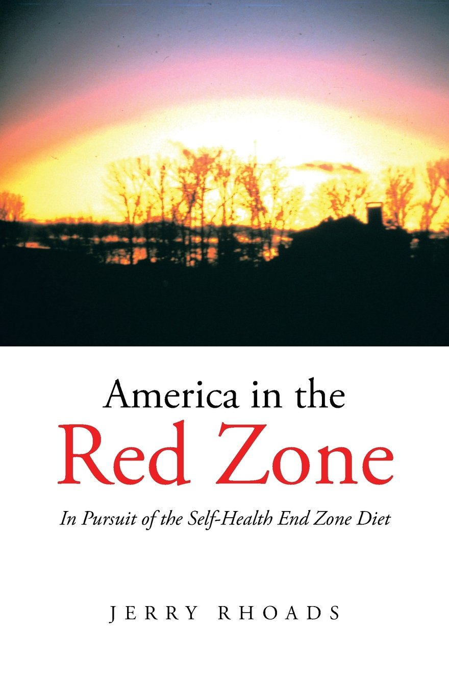 Download America in the Red Zone: In Pursuit of the Self-Health End Zone Diet pdf