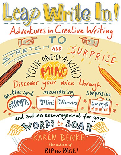 Leap Write In!: Adventures in Creative Writing to Stretch and Surprise Your One-of-a-Kind Mind by Roost Books