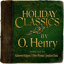 Holiday Classics by O. Henry Audiobook by O. Henry Narrated by Katherine Kellgren, Oliver Wyman, Jonathan Davis