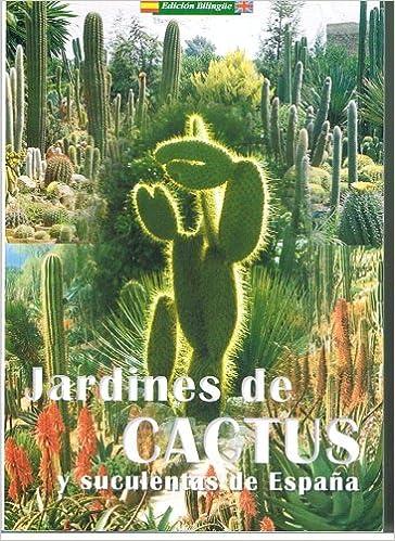 Jardines de cactus de España: Amazon.es: Gomez, Antonio: Libros