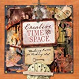 Creative Time and Space: Making Room for Making Art