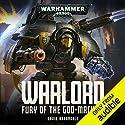 Warlord: Fury of the Godmachine: Warhammer 40,000 Hörbuch von David Annandale Gesprochen von: John Banks