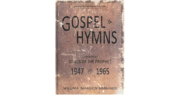 Gospel Hymns: Consolidated Songs of the Prophet 1947-1965
