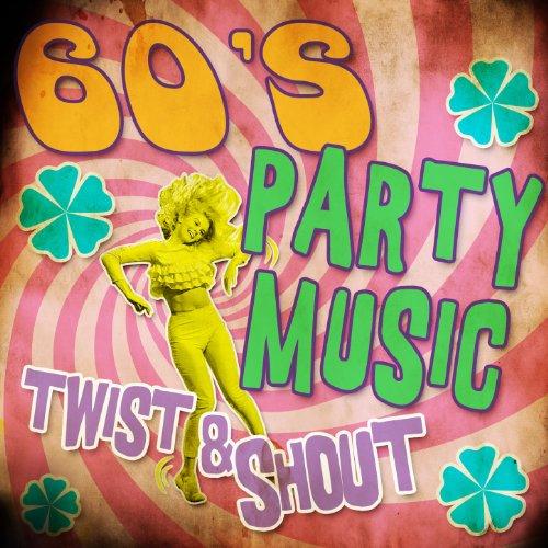 60's Party Music Twist & Shout