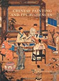 Chinese Painting and Its Audiences: 61 (Bollingen Series (General))