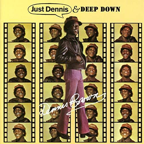 Just Dennis / Deep Down