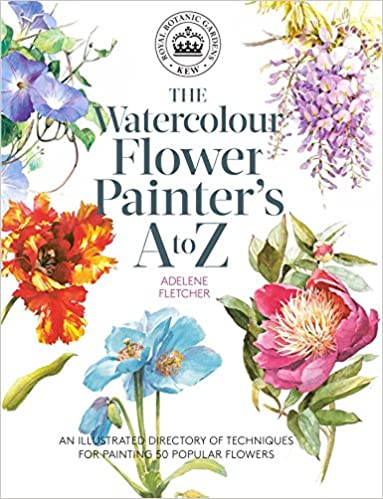 Kew The Watercolour Flower Painter S A To Z An Illustrated