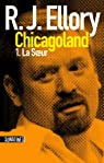 Trois jours à Chicagoland, tome 1 : La Soeur par Ellory