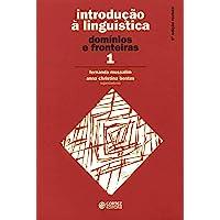 Introdução à Linguística - Volume 1: domínios e fronteiras