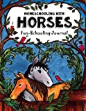 img - for Homeschooling With Horses - Fun-Schooling Journal: 365 Learning Activities & Lessons - Library & Internet-Based Homeschooling Curriculum (Fun-Schooling With Thinking Tree Books) (Volume 12) book / textbook / text book