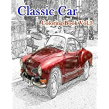 Classic Car : Coloring Book Vol.3: American Muscle Cars Coloring book