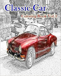 Amazon Classic Car Coloring Book Vol3 American Muscle Cars Volume 3 9781535452724 Mimic Mock Books