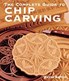 The Complete Guide to Chip Carving-
