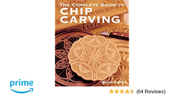 The complete guide to chip carving: wayne barton: 9781402741289