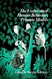 Evolution of Human Behavior : Primate Models, , 0887062687