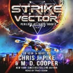 Strike Vector: Perilous Alliance, Book 2 | Chris J. Pike,M. D. Cooper
