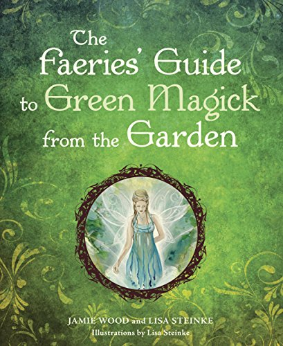 The Faerie's Guide to Green Magick from the (Herbal Magic Ingredients)