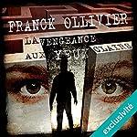 La vengeance aux yeux clairs | Franck Ollivier