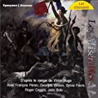 Les Misérables Performance Auteur(s) : Victor Hugo Narrateur(s) : Georges Wilson, Sylvie Favre, Roger Coggio, Jean Bolo