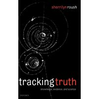 Tracking Truth: Knowledge, Evidence, and Science