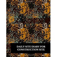 Daily Site Diary For Construction Site: Large 8.5 Inches By 11 Inches Construction Log Book