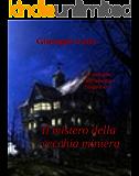 Il mistero della vecchia miniera (Le indagini dell'ispettore Diego Ferri Vol. 4)