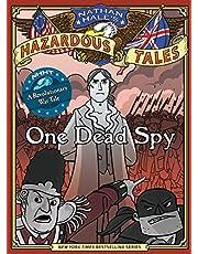 One Dead Spy (Nathan Hale's Hazardous Tales #1): A Revolutionary War Tale