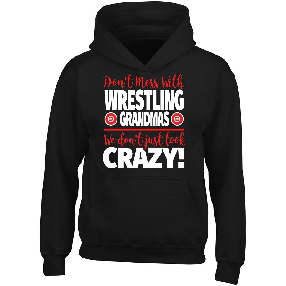 Eternally Gifted Crazy Wrestling Family - Don't Mess With Wrestling Grandmas - Adult Hoodie by Eternally Gifted