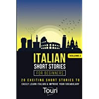 Italian Short Stories for Beginners: 20 Exciting Short Stories to Easily Learn Italian & Improve Your Vocabulary (2)