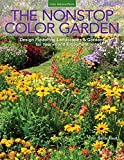 img - for The Nonstop Color Garden: Design Flowering Landscapes & Gardens for Year-Round Enjoyment book / textbook / text book