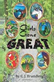 Girls Gone Great, Carolyn B. Berg and J. Drew Brumbaugh, 1493668935