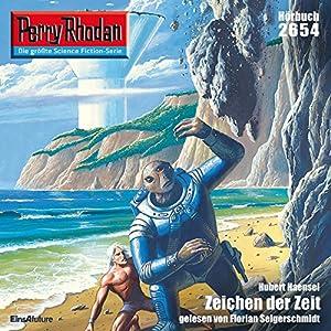 Zeichen der Zeit (Perry Rhodan 2654) Hörbuch