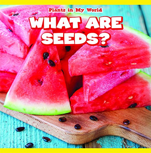 What Are Seeds? (Plants in My World) for sale  Delivered anywhere in USA