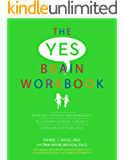 The Yes Brain Workbook: Exercises, Activities and Worksheets to Cultivate Courage, Curiosity & Resilience In Your Child