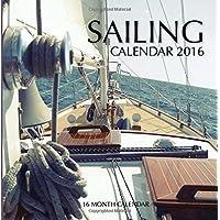 Sailing Calendar 2016: 16 Month Calendar