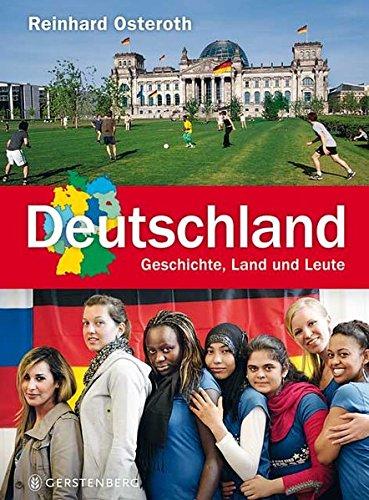 Deutschland: Geschichte, Land und Leute