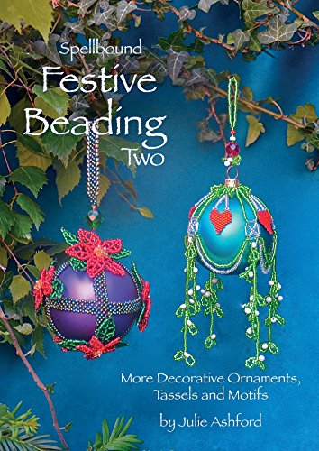Beading Fashion - Spellbound Festive Beading Two: More Decorative Ornaments, Tassels and Motifs