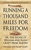 Running a Thousand Miles for Freedom, William And Ellen Craft, 0486793486