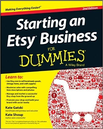 Starting an Etsy Business For Dummies 2nd edition by Gatski, Kate, Shoup, Kate (2013)