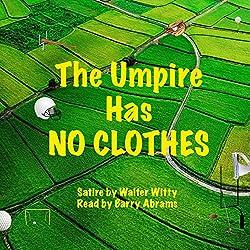 The Umpire Has No Clothes