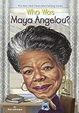Who Was Maya Angelou? (Turtleback School & Library Binding Edition)